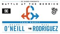 BATB 6 SEMIFINALS -- Shane O'Neill vs Paul Rodriguez
