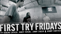 First Try Fridays -- with MikeMo Capaldi, Mikey Taylor, Jimmy Carlin & Manny Santiago