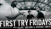 First Try Fridays -- with Felipe Gustavo and Steezus Christ