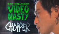 VIDEO NASTY -- Chopper - Extended Cut