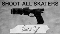 Shoot All Skaters -- Dave Swift