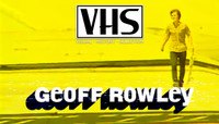 VHS - GEOFF ROWLEY -- Flip - Really Sorry - 2003