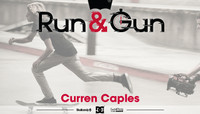 RUN & GUN -- Curren Caples