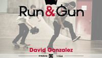 RUN & GUN -- David Gonzalez