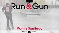 RUN & GUN -- Manny Santiago