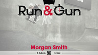 RUN & GUN -- Morgan Smith