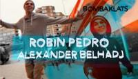 BOMBAKLATS -- Alexander Belhadj & Robin Pedro