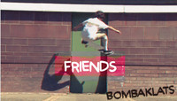 BOMBAKLATS -- Friends