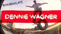 BOMBAKLATS -- Dennie Wagner