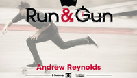 RUN & GUN -- Andrew Reynolds