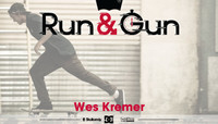 RUN & GUN -- Wes Kremer