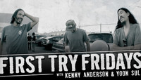 First Try Fridays -- with Kenny Anderson and Yoon Sul