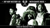 Hip Hop History 101 -- Souls of Mischief Part 2