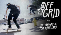 Off The Grid -- With Lee Yankou & Tom Remillard