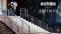 ETNIES PRESENTS -- David Reyes