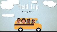 FIELD TRIP -- Rowley Park