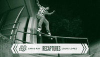 CHRIS RAY RECAPTURES -- Louie Lopez