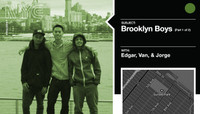 BROOKLYN BOYS -- with Edgar, Van & Jorge - Part 1