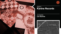 KANINE RECORDS -- with Lio Kanine