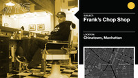 FRANK'S CHOP SHOP -- Chinatown, Manhattan