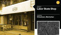 LABOR SKATE SHOP -- Chinatown, Manhattan