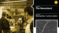 THE NEWSSTAND -- Metropolitan / Lorimer Station