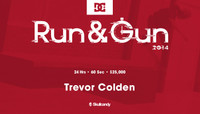 RUN & GUN -- Trevor Colden