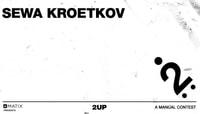 2UP -- Sewa Kroetkov