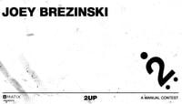 2UP -- Joey Brezinski