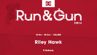 RUN & GUN -- Riley Hawk