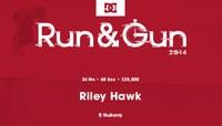 RUN & GUN -- Riley Hawk