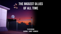 THE BIGGEST OLLIES OF ALL TIME -- Featuring Aaron 'Jaws' Homoki