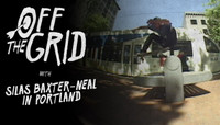 Off The Grid -- With Silas Baxter-Neal in Portland