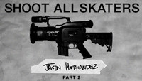 Shoot All Skaters -- Jason Hernandez - Part 2