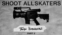 Shoot All Skaters -- Jason Hernandez - Part 2