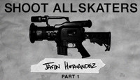 Shoot All Skaters -- Jason Hernandez - Part 1