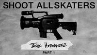 Shoot All Skaters -- Jason Hernandez - Part 1