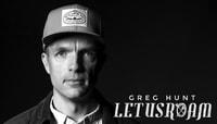 LET US ROAM -- Greg Hunt