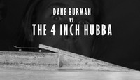 DANE BURMAN VS. THE 4 INCH HUBBA