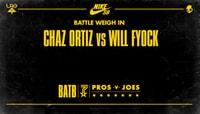 BATTLE WEIGH IN -- Chaz Ortiz vs. Will Fyock