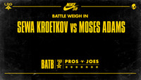 BATTLE WEIGH IN -- Sewa Kroetkov vs Moses Adams