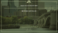 BATTLEGROUND -- Minneapolis, MN