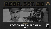 REDA, SET, GO! -- Koston Has A Problem - Part 1