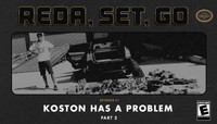 REDA, SET, GO! -- Koston Has A Problem - Part 2