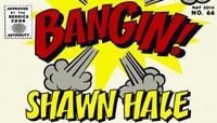 BANGIN -- Shawn Hale