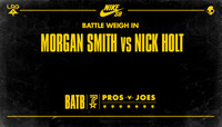 BATTLE WEIGH IN -- Morgan Smith vs Nick Holt