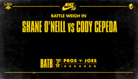 BATTLE WEIGH IN -- Shane O'Neill vs. Cody Cepeda