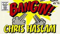 BANGIN! -- Chris Haslam