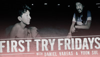 First Try Fridays -- with Daniel Vargas & Yoon Sul