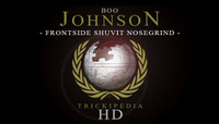 TRICKIPEDIA -- Boo Johnson - Frontside Shuvit Nosegrind